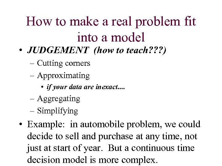 How to make a real problem fit into a model • JUDGEMENT (how to