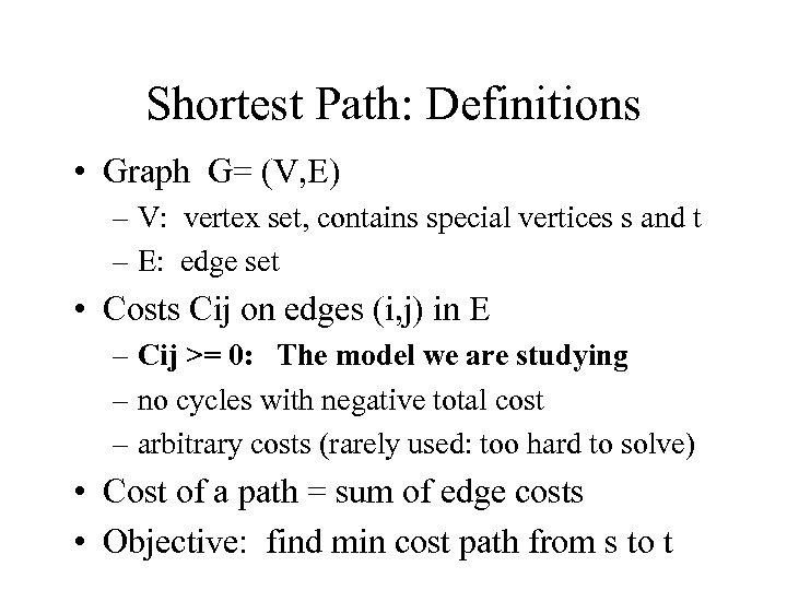 Shortest Path: Definitions • Graph G= (V, E) – V: vertex set, contains special