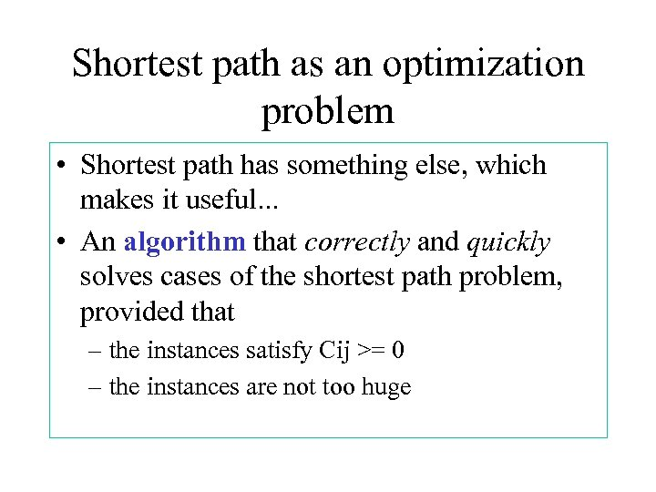 Shortest path as an optimization problem • Shortest path has something else, which makes