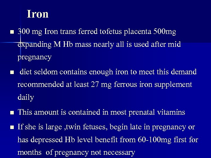 Iron n 300 mg Iron trans ferred tofetus placenta 500 mg expanding M Hb