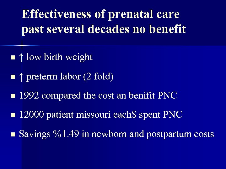 Effectiveness of prenatal care past several decades no benefit n ↑ low birth weight