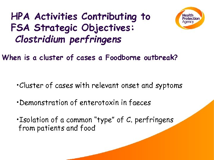 HPA Activities Contributing to FSA Strategic Objectives: Clostridium perfringens When is a cluster of