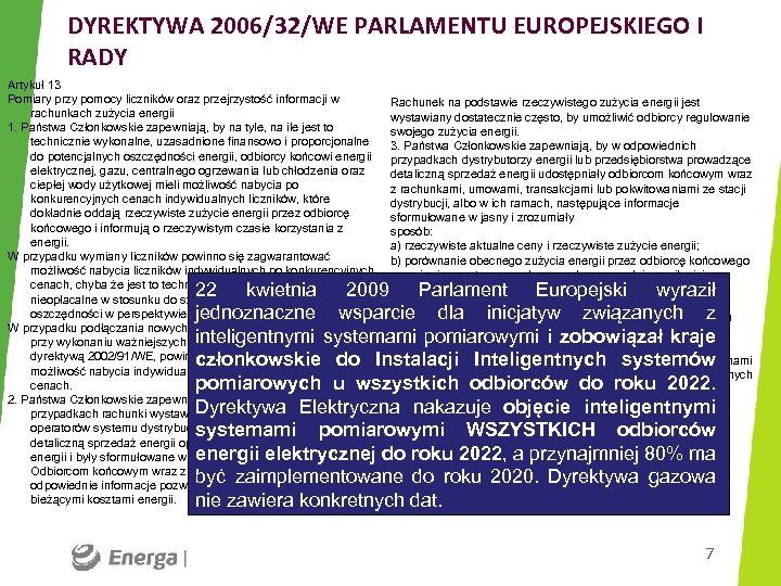 DYREKTYWA 2006/32/WE PARLAMENTU EUROPEJSKIEGO I RADY Artykuł 13 Pomiary przy pomocy liczników oraz przejrzystość