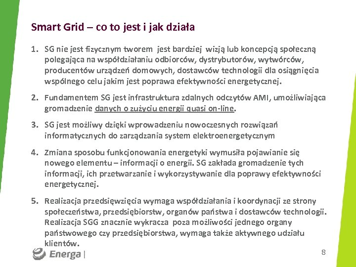 Smart Grid – co to jest i jak działa 1. SG nie jest fizycznym