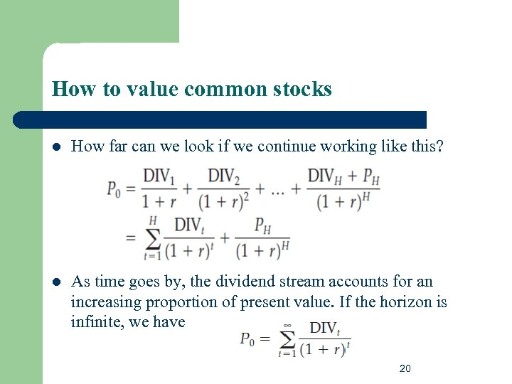 How to value common stocks l How far can we look if we continue