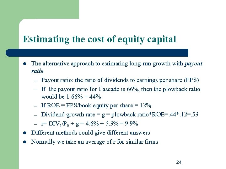 Estimating the cost of equity capital l The alternative approach to estimating long-run growth