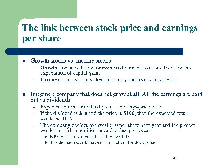 The link between stock price and earnings per share l Growth stocks vs. income