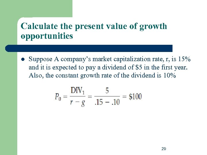 Calculate the present value of growth opportunities l Suppose A company's market capitalization rate,
