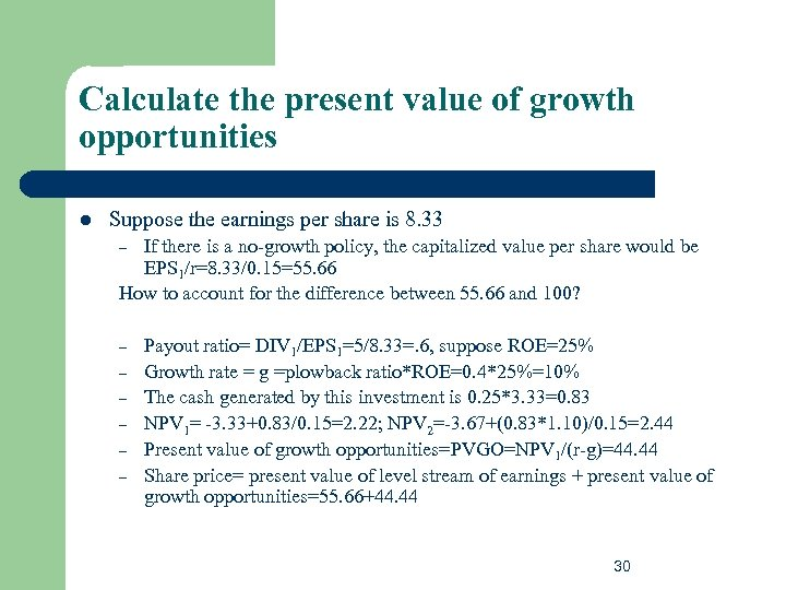 Calculate the present value of growth opportunities l Suppose the earnings per share is
