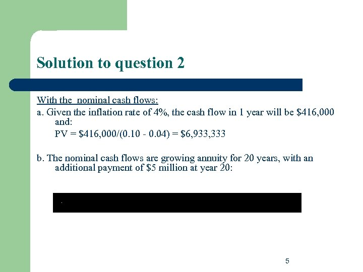 Solution to question 2 With the nominal cash flows: a. Given the inflation rate