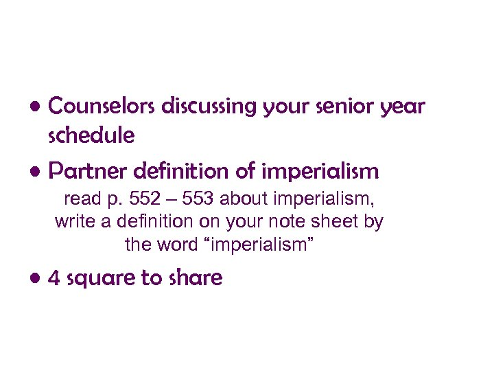 • Counselors discussing your senior year schedule • Partner definition of imperialism read