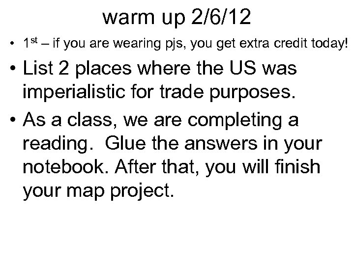 warm up 2/6/12 • 1 st – if you are wearing pjs, you get