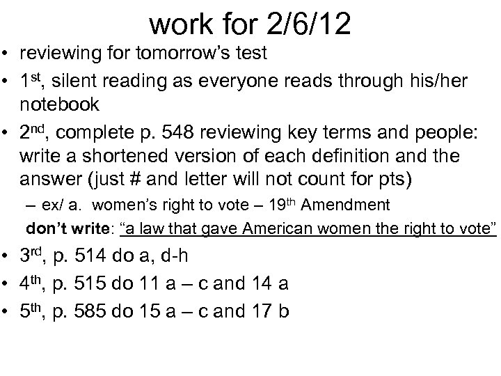 work for 2/6/12 • reviewing for tomorrow's test • 1 st, silent reading as
