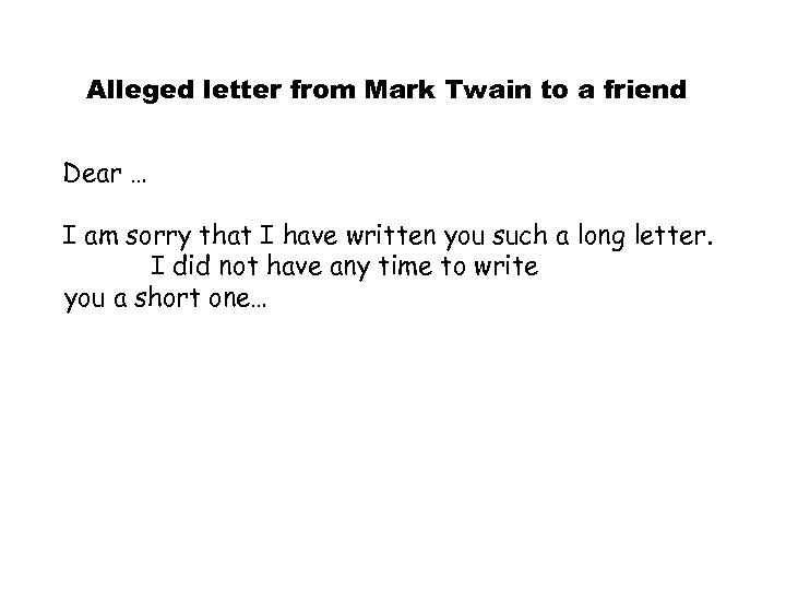 Alleged letter from Mark Twain to a friend Dear … I am sorry that