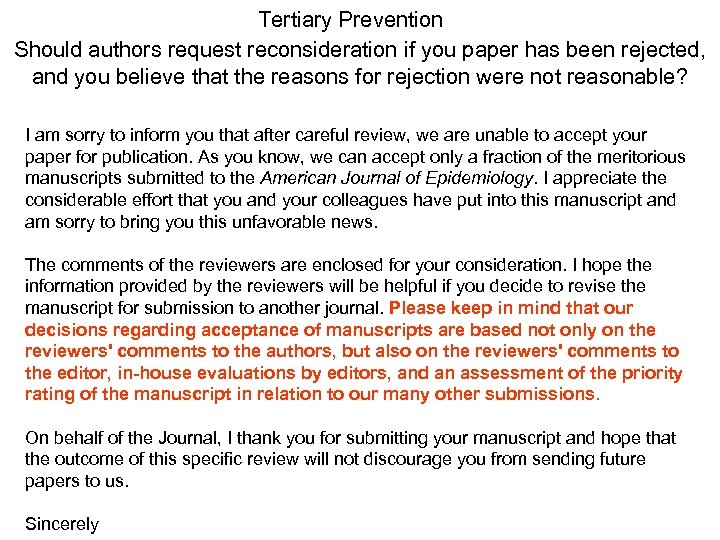 Tertiary Prevention Should authors request reconsideration if you paper has been rejected, and you