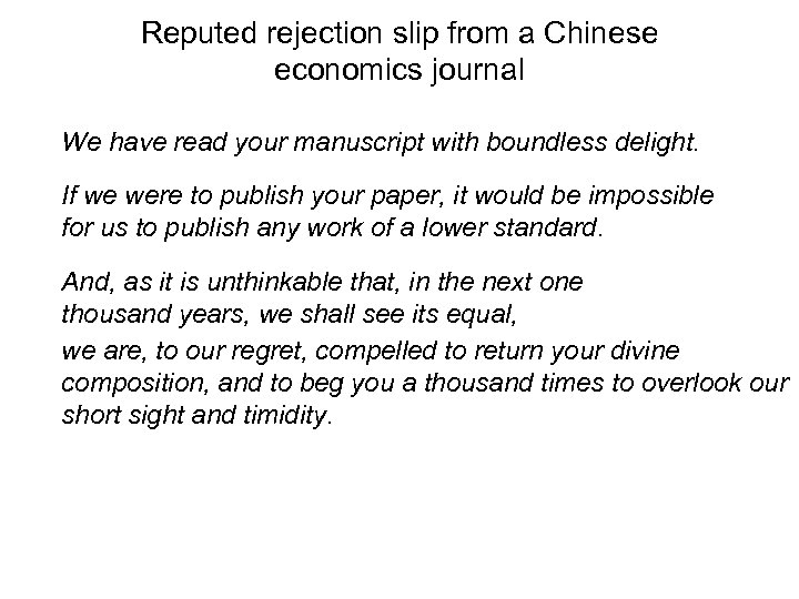 Reputed rejection slip from a Chinese economics journal We have read your manuscript with