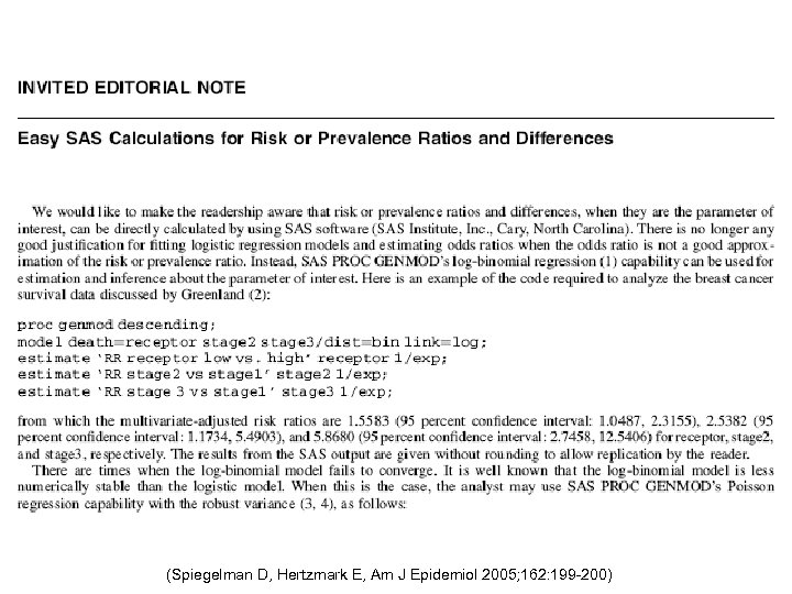 (Spiegelman D, Hertzmark E, Am J Epidemiol 2005; 162: 199 -200)