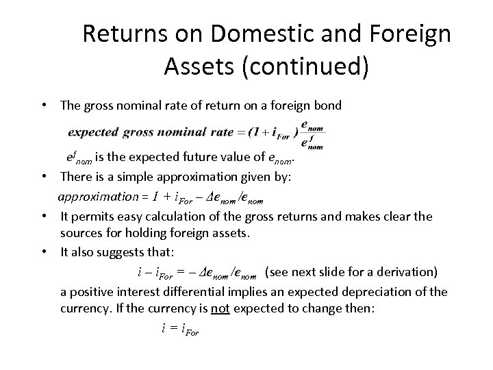 Returns on Domestic and Foreign Assets (continued) • The gross nominal rate of return