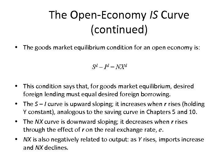 The Open-Economy IS Curve (continued) • The goods market equilibrium condition for an open