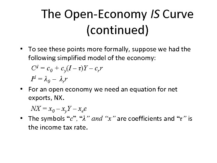 The Open-Economy IS Curve (continued) • To see these points more formally, suppose we