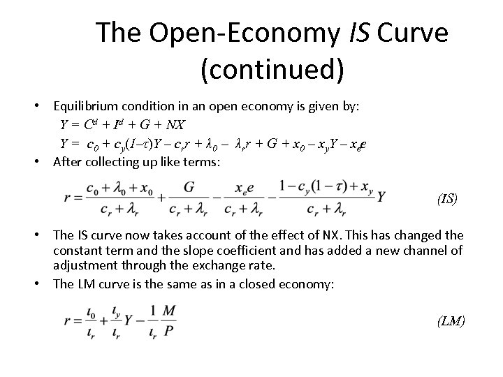 The Open-Economy IS Curve (continued) • Equilibrium condition in an open economy is given