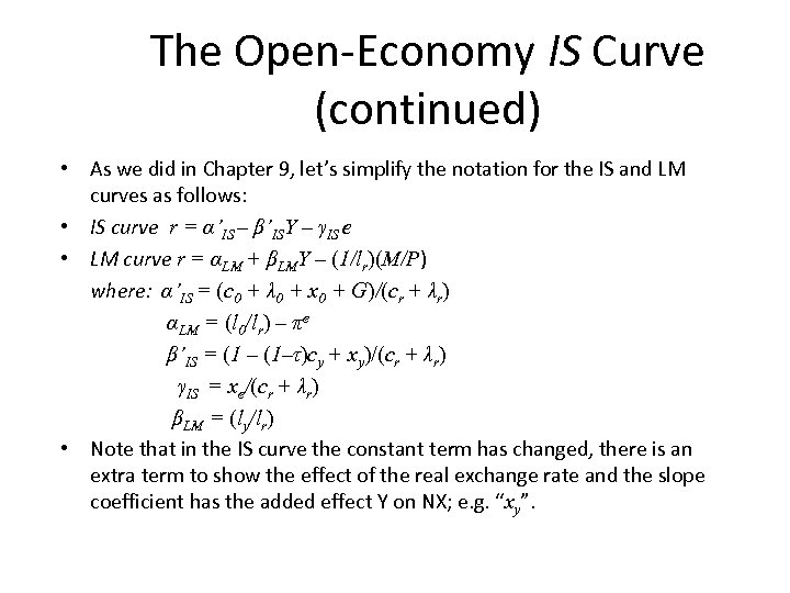 The Open-Economy IS Curve (continued) • As we did in Chapter 9, let's simplify