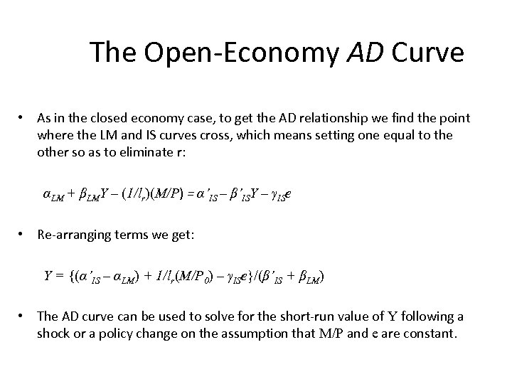 The Open-Economy AD Curve • As in the closed economy case, to get the