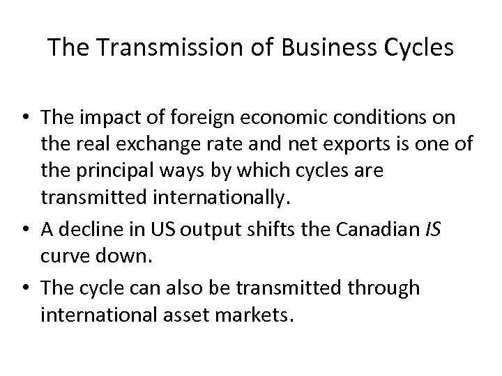 The Transmission of Business Cycles • The impact of foreign economic conditions on the