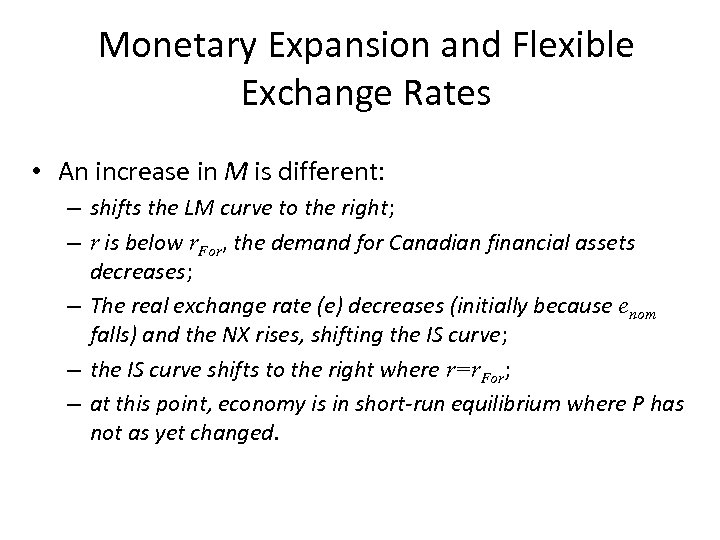 Monetary Expansion and Flexible Exchange Rates • An increase in M is different: –