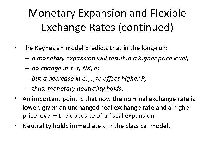 Monetary Expansion and Flexible Exchange Rates (continued) • The Keynesian model predicts that in