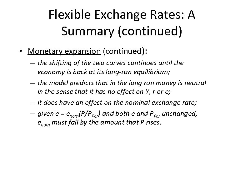 Flexible Exchange Rates: A Summary (continued) • Monetary expansion (continued): – the shifting of
