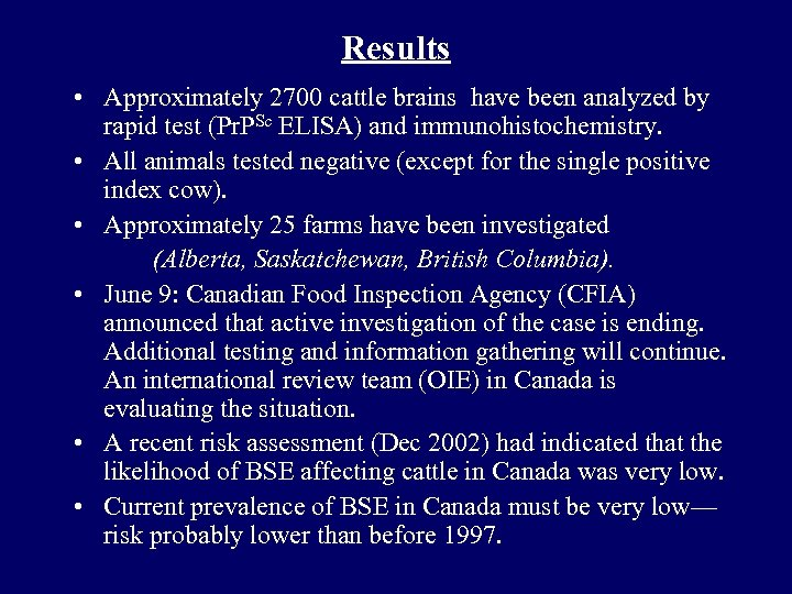 Results • Approximately 2700 cattle brains have been analyzed by rapid test (Pr. PSc