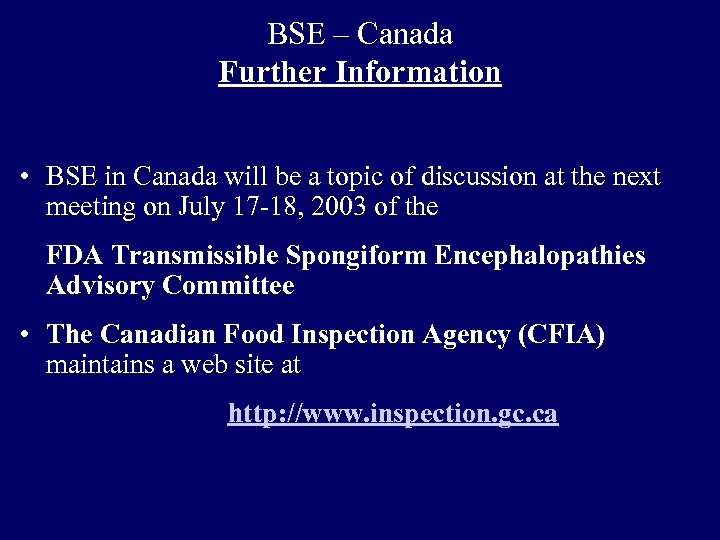 BSE – Canada Further Information • BSE in Canada will be a topic of