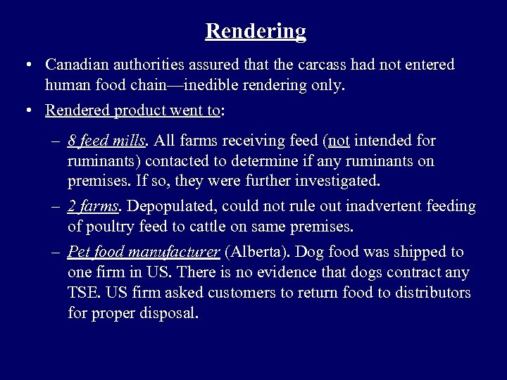 Rendering • Canadian authorities assured that the carcass had not entered human food chain—inedible