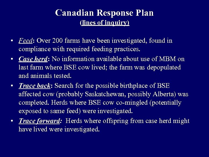 Canadian Response Plan (lines of inquiry) • Feed: Over 200 farms have been investigated,