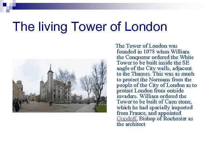 The living Tower of London The Tower of London was founded in 1078 when