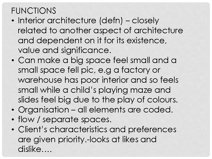 FUNCTIONS • Interior architecture (defn) – closely related to another aspect of architecture and