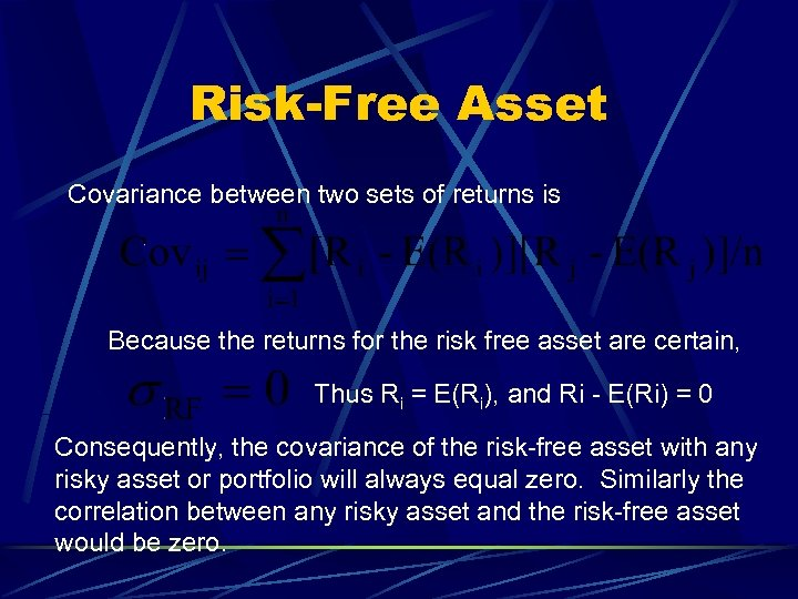 Risk-Free Asset Covariance between two sets of returns is Because the returns for the
