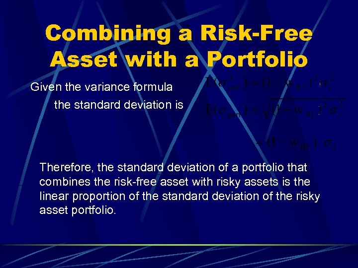 Combining a Risk-Free Asset with a Portfolio Given the variance formula the standard deviation