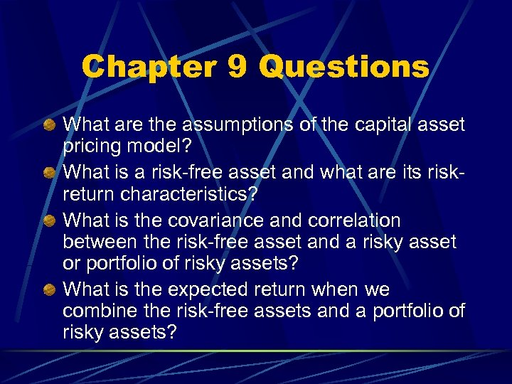 Chapter 9 Questions What are the assumptions of the capital asset pricing model? What