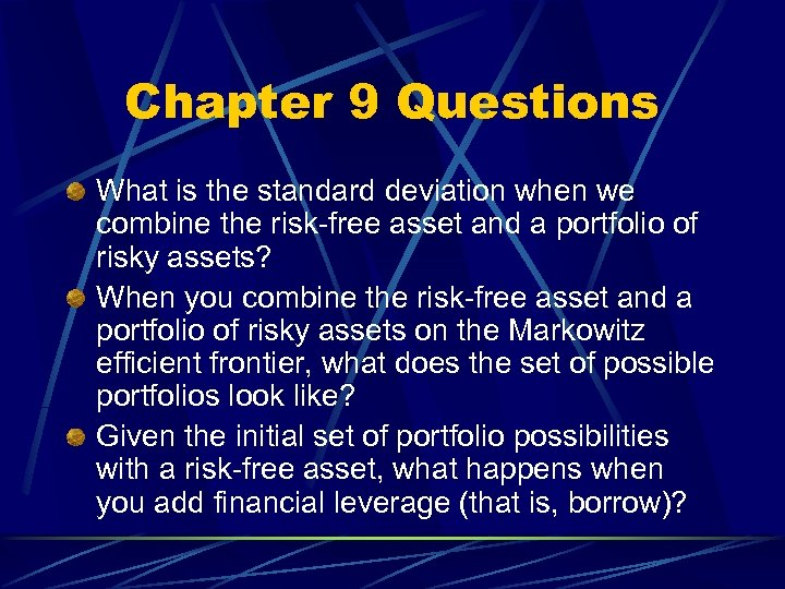 Chapter 9 Questions What is the standard deviation when we combine the risk-free asset