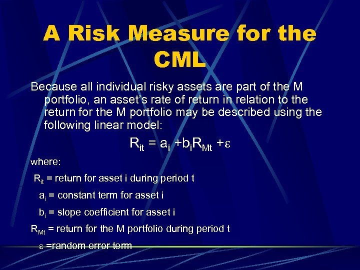 A Risk Measure for the CML Because all individual risky assets are part of