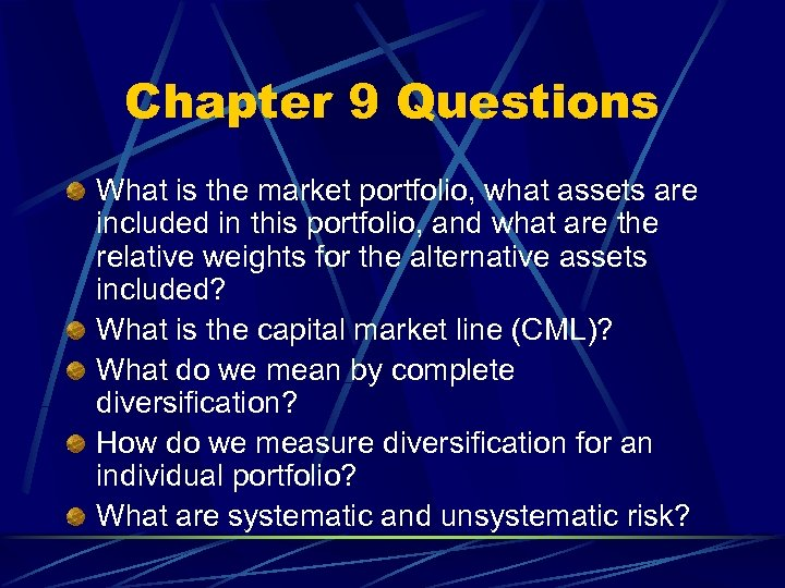 Chapter 9 Questions What is the market portfolio, what assets are included in this