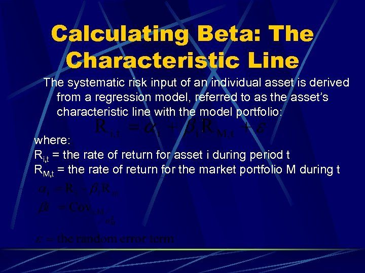 Calculating Beta: The Characteristic Line The systematic risk input of an individual asset is