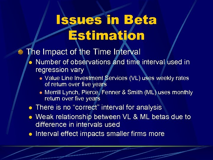 Issues in Beta Estimation The Impact of the Time Interval l Number of observations