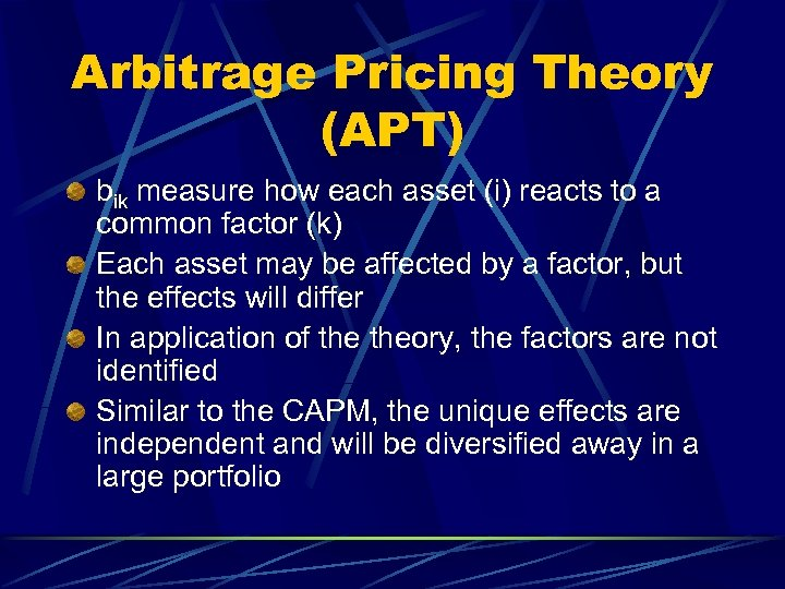 Arbitrage Pricing Theory (APT) bik measure how each asset (i) reacts to a common