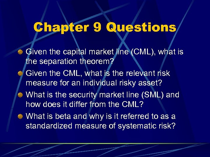 Chapter 9 Questions Given the capital market line (CML), what is the separation theorem?