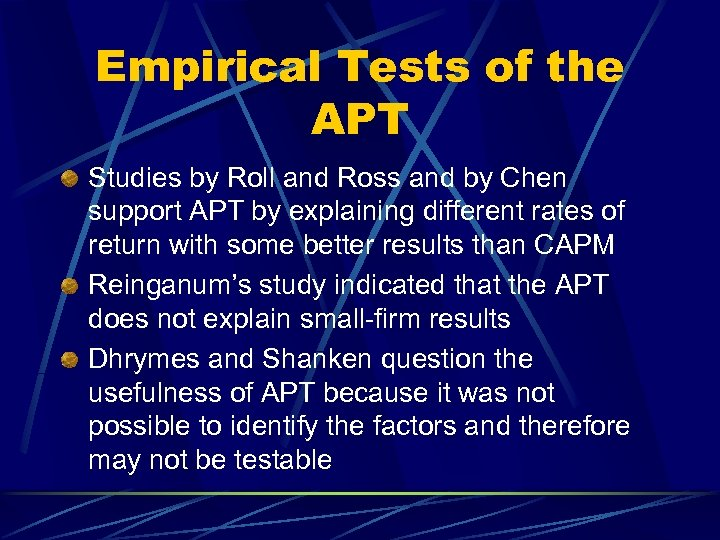 Empirical Tests of the APT Studies by Roll and Ross and by Chen support