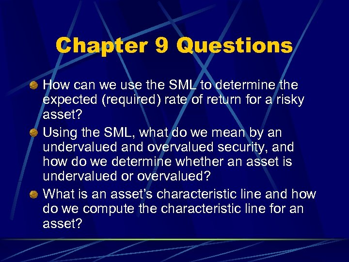 Chapter 9 Questions How can we use the SML to determine the expected (required)