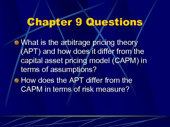 Chapter 9 Questions What is the arbitrage pricing theory (APT) and how does it